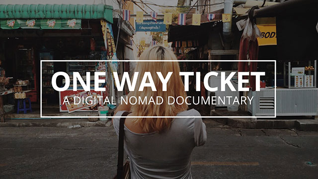 One Way Ticket - Digital Nomad Documentary