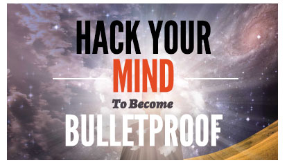 Hack Your Mind to Become Bulletproof by Danny Flood