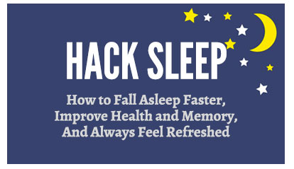 Hack Sleep: How to Fall Asleep Faster,Improve Health and Memory, And Always Feel Refreshed