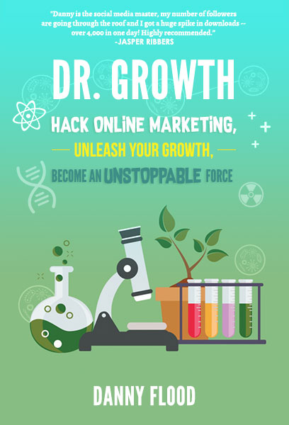 """Dr Growth,"" growth hacking book by Danny Flood"