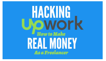Hack Upwork: How to Earn Real Money as a Freelancer on Upwork