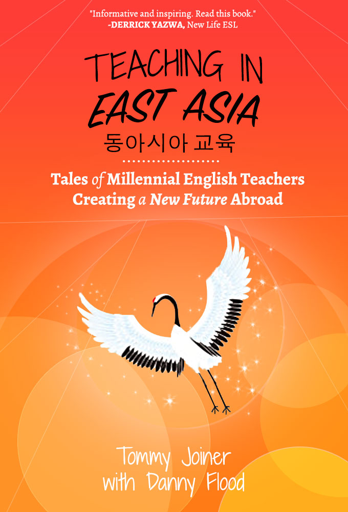 Teaching in East Asia by Tommy Joiner and Danny Flood